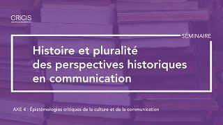Séminaire: «Histoire et pluralité des perspectives historiques en communication»