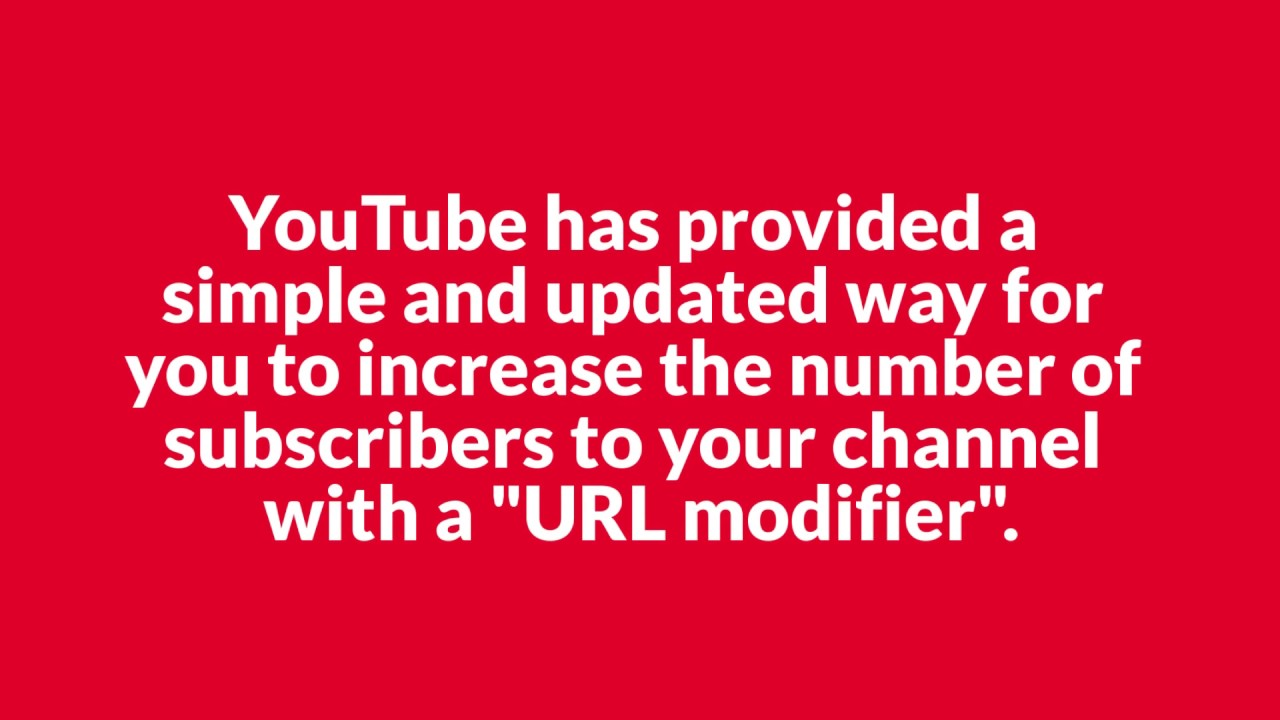 How to Make a Youtube Url that Auto Subscribes to Your