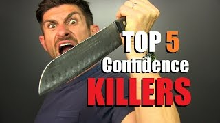 top 5 confidence killers for men how to eliminate them to be more confident