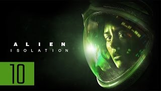 """Alien: Isolation - Let's Play - Part 10 - [M6: Outbreak] - """"The Alien Technically Saved Me"""""""