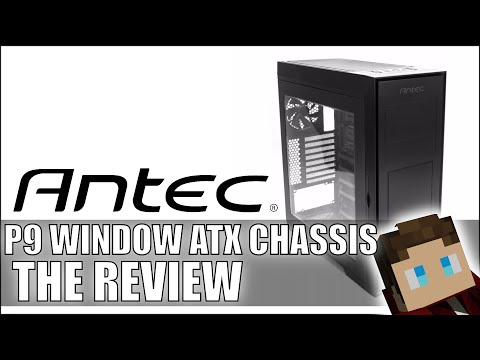 Antec P9 Window Performance Series Chassis Review