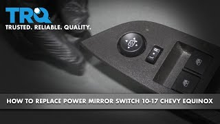 How to Replace Power Mirror Switch 10-17 Chevy Equinox