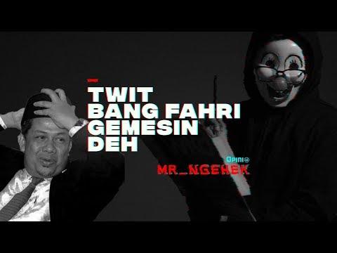 Twit Bang Fahri Gemesin Deh | MR. NGEHEK