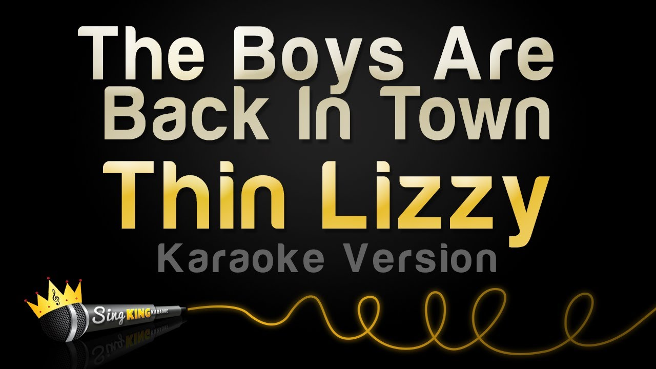 Thin Lizzy  - The Boys Are Back In Town (Karaoke Version)