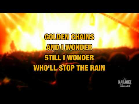 Who'll Stop The Rain In The Style Of