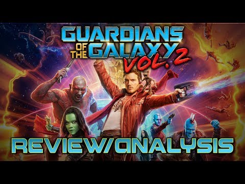 Guardians of the Galaxy vol. 2: Review and Analysis