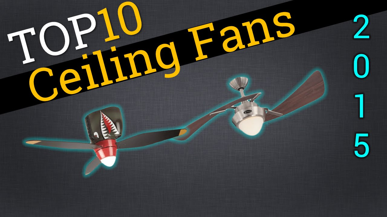 Top 10 ceiling fans 2015 compare the best ceiling fans youtube aloadofball Choice Image