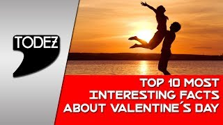 Top 10 Most Interesting Facts About Valentine's Day