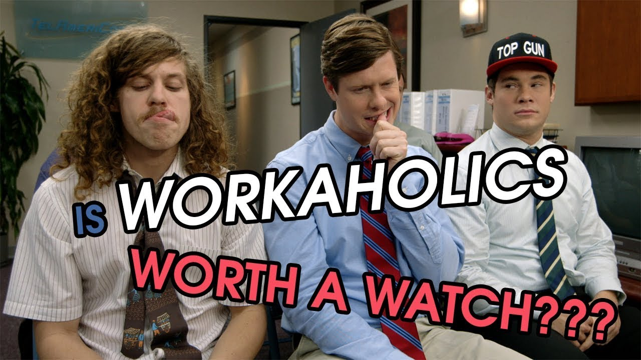 Watch Workaholics