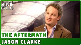 THE AFTERMATH | Jason Clarke talks about the movie - Official Interview