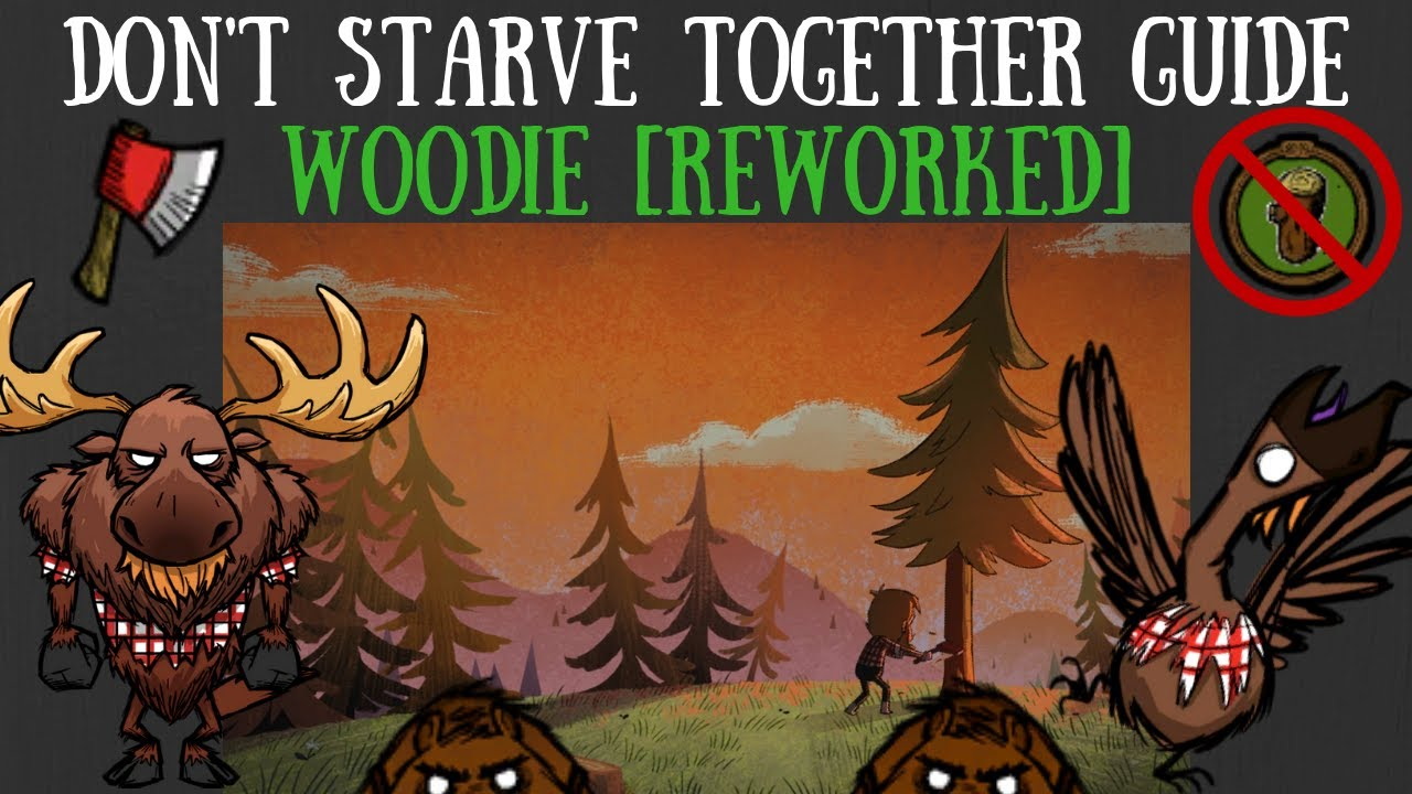 Don T Starve Together Character Guide Woodie Reworked Youtube