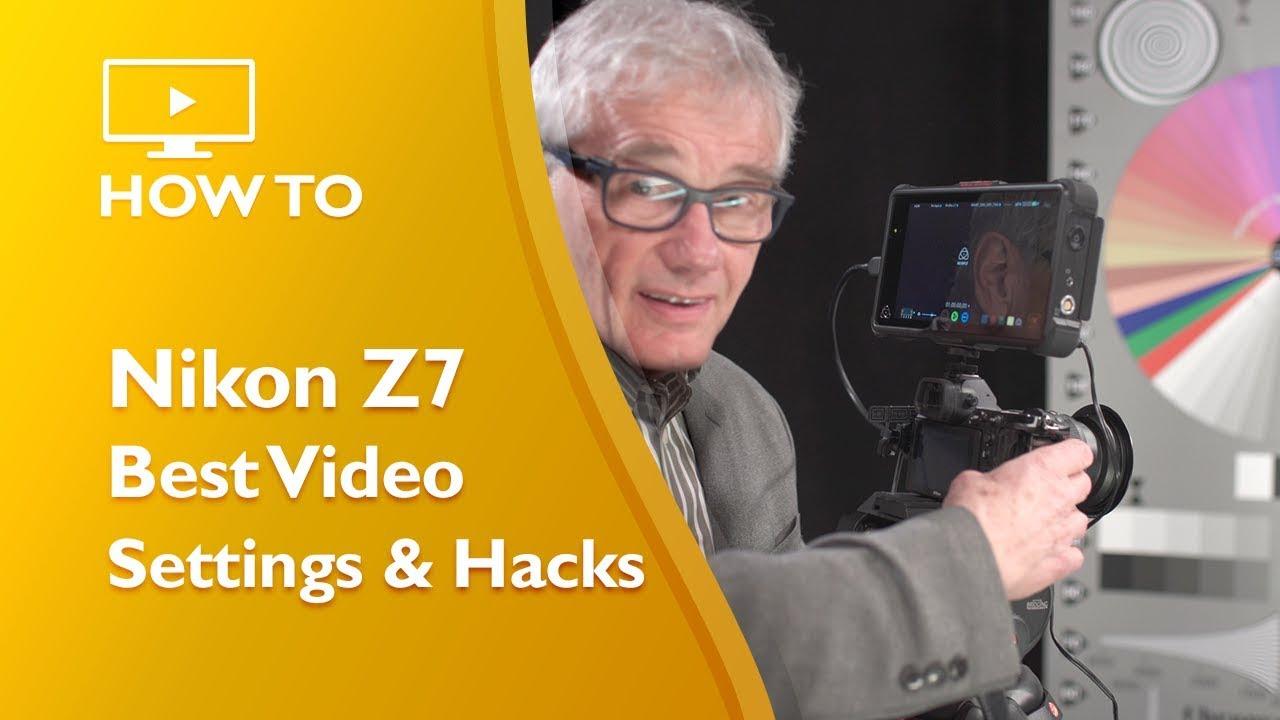 Nikon Z7 Best Video Settings and Hacks | NIKON-TUTORIALS