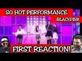 BLACKPINK - 'SO HOT' THEBLACKLABEL Remix in 2017 SBS Gayodaejun | FIRST REACTION!