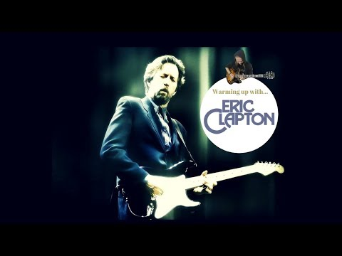 Warming up with... ERIC CLAPTON (Blues Licks)