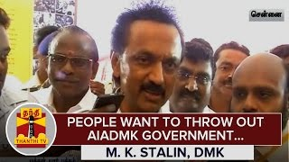People want to Throw Out AIADMK Government : M. K. Stalin spl tamil video hot news 12-02-2016