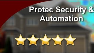 Protech Security & Automation Irving -- Incredible5 Star Review by Dave S.