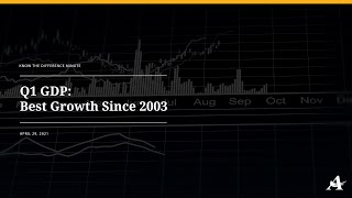Q1 GDP: Best Growth Since 2003