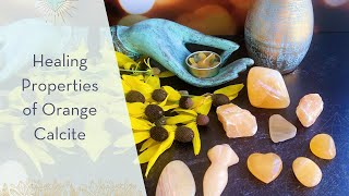 Healing Properties of Orange Calcite - A Crystal for Motivation & Soul Purpose