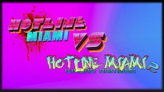 Which is better? Hotline Miami 1 or Hotline Miami 2