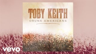Toby Keith - Drunk Americans (Audio) thumbnail
