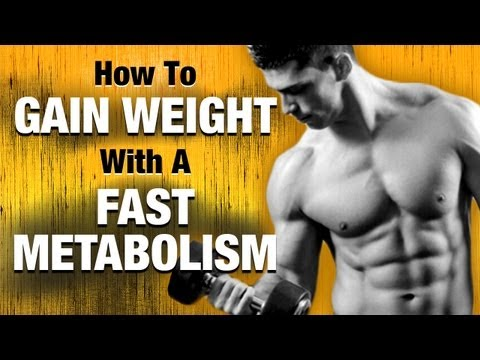 How To Gain Weight With A Fast Metabolism 5 Easy Steps To Follow