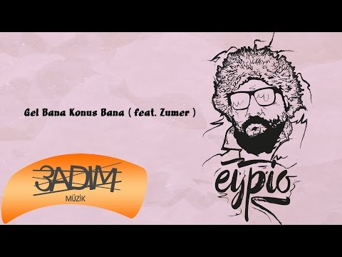 Eypio feat. Zumer - #Gel Bana Konuş Bana (Official Audio)