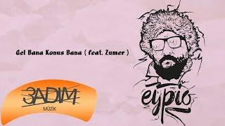 Eypio feat. Zumer - #Gel Bana Konuş Bana (Official Audio) Video