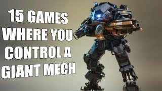 15 Games Where You Control A Giant Mech