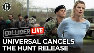 Universal Cancels The Hunt; What Does It Mean for the Future of Film? - Collider Live #195