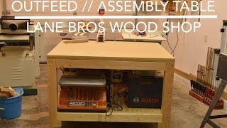 Out Feed // Assembly Table
