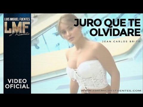 Luis MIguel Fuentes JURO QUE TE OLVIDARE