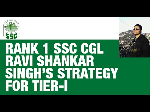 Rank 1 SSC CGL Ravi Shankar - Strategy to Crack SSC CGL 2017 Tier 1