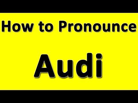 How To Pronounce Audi >> How To Pronounce Audi Youtube