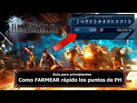 Final Fantasy XV | Tips y Trucos | Como subir rápido los PH (Puntos de Habilidad)