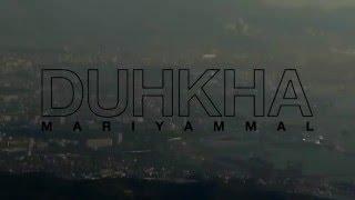 DUHKHA - Mariyammal