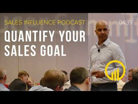 SIP #157 - Quantify Your Sales Goal - Sales Influence Podcast #SIP