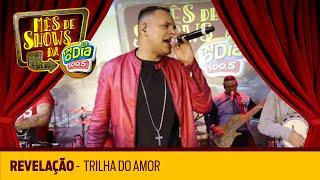 Revelação - Trilha do Amor (Especial FM O Dia 2018)