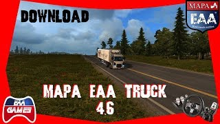DOWNLOAD MAPA EAA TRUCK 4.6 - ETS2 1.31.2.2S