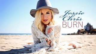 "JESSIE CHRIS ""BURN"" music video"