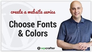 How To Choose Fonts And Colors For Your WordPress Website