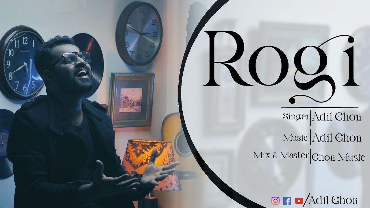 Download Rogi - Official Music Video | Adil Ghori