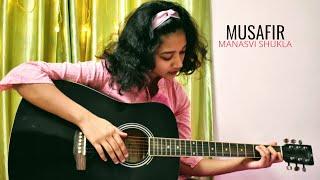 Musafir (Jagga Jasoos) | Female Cover by Manasvi Shukla