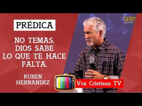 Prédica De Rubén Hernandez / No Temas Dios Sabe Lo Que Te Hace Falta
