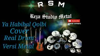 Ya Habibal Qolbi Nissa Sabyan cover real drum versi metal