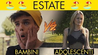 ESTATE - BAMBINI VS ADOLESCENTI 🏖 - iPantellas