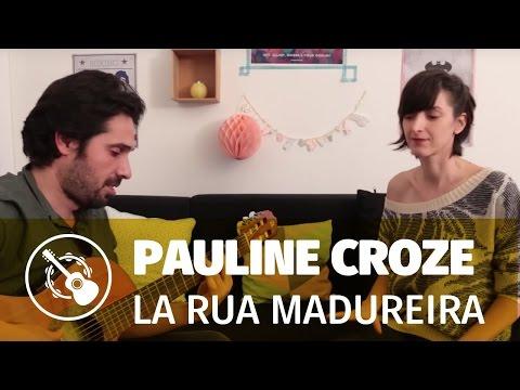 Pauline Croze — La Rua Madureira...