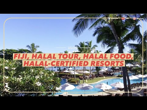 Vlog: Fiji, Halal Tour, Halal Food, Halal-Certified Resorts