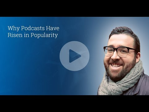 Why Podcasts Have Risen in Popularity