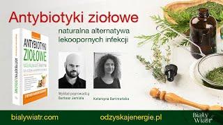 Antybiotyki ziołowe - naturalna alternatywa lekoopornych infekcji