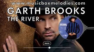 [music box melodies] - the river by garth brooks